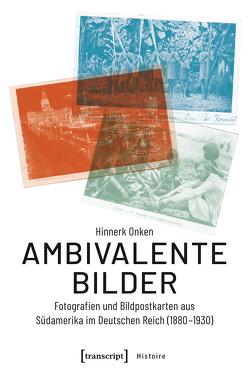 Ambivalente Bilder von Onken,  Hinnerk