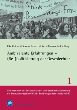 Ambivalente Erfahrungen – (Re-)politisierung der Geschlechter von Kleinau,  Elke, Maurer,  Susanne, Messerschmidt,  Astrid