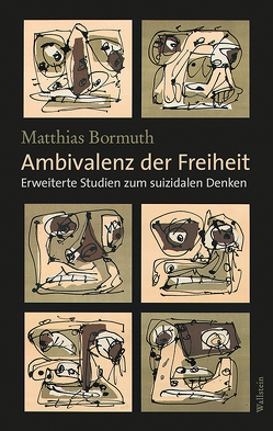 Ambivalenz der Freiheit von Bormuth,  Matthias