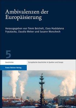 Ambivalenzen der Europäisierung von Beichelt,  Timm, Frysztacka,  Clara Maddalena, Weber,  Claudia, Worschech,  Susann