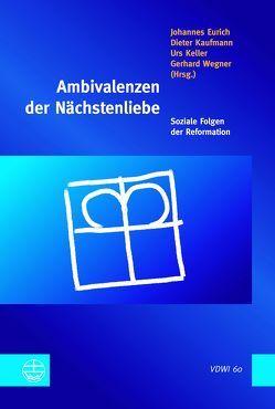 Ambivalenzen der Nächstenliebe von Eurich,  Johannes, Kaufmann,  Dieter, Keller,  Urs, Wegner,  Gerhard