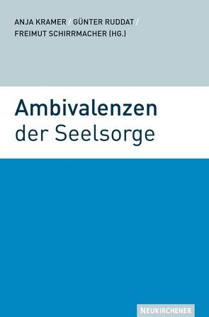 Ambivalenzen der Seelsorge von Kramer,  Anja, Riess,  Richard, Ruddat,  Günter, Schirrmacher,  Freimut, Ziemer,  Jürgen