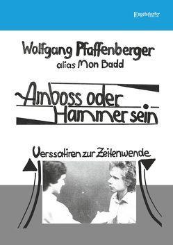 Amboss oder Hammer sein von Pfaffenberger,  Wolfgang