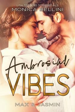 Ambrosial Vibes: Max & Jasmin von Bellini,  Monica, Torberg,  Lisa