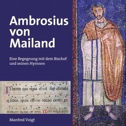 Ambrosius von Mailand von Voigt,  Manfred