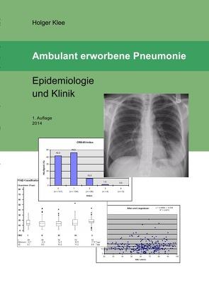 Ambulant erworbene Pneumonie – Epidemiologie und Klinik von Klee,  Holger