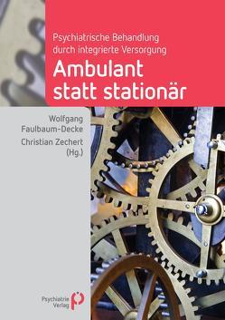 Ambulant statt stationär von Faulbaum-Decke,  Wolfgang, Zechert,  Christian