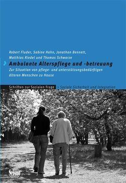 Ambulante Alterspflege und -betreuung von Bennett,  Jonathan, Fluder,  Robert, Hahn,  Sabine, Riedel,  Matthias, Schwarze,  Thomas