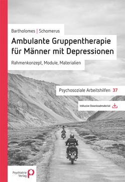 Ambulante Gruppentherapie für Männer mit Depression von Bartholomes,  Steffen, Schomerus,  Georg