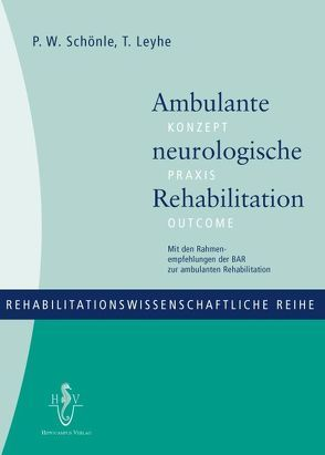 Ambulante neurologische Rehabilitation von Leyhe,  Thomas, Schönle,  Paul W
