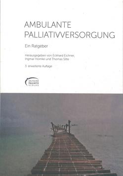 AMBULANTE PALLIATIVVERSORGUNG von Eichner,  Dr. med.Dr.phil. Eckhard, Hornke,  Dr. med. Ingmar, Sitte,  Dr. med. Thomas