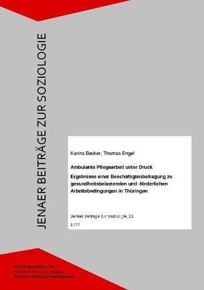 Ambulante Pflegearbeit unter Druck von Becker,  Karina, Engel,  Thomas, Lehmann,  Diana, Ronneberger,  Maria, Schulz,  Maike