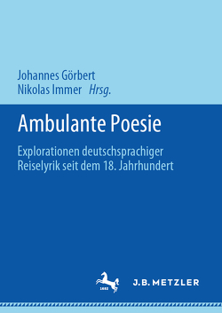 Ambulante Poesie von Görbert,  Johannes, Immer,  Nikolas
