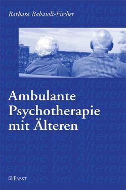 Ambulante Psychotherapie mit Älteren von Rabaioli-Fischer,  Barbara
