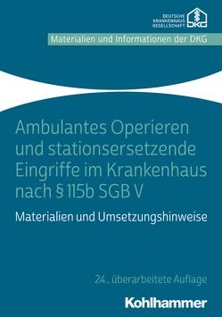 Ambulantes Operieren und stationsersetzende Eingriffe im Krankenhaus