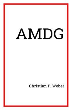 AMDG von Weber,  Christian P.