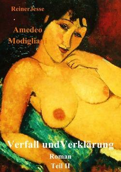 Amedeo Modigliani Verfall und Verklärung von Dr. med. Jesse,  Reiner