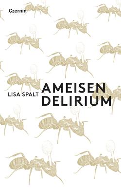Ameisendelirium von Spalt,  Lisa