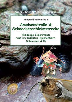 Ameisenstraße & Schneckenschleimstrecke / Tausendschönchen & Pusteblume von Groenendaal,  Anke, Ulbrich,  Nanni