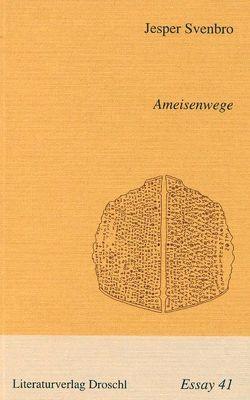 Ameisenwege von Dettwiler,  Lukas, Svenbro,  Jesper