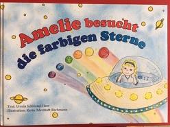 Amelie besucht die farbigen Sterne von Odermatt-Bachmann,  Karin, Schlüssel-Heer,  Ursula