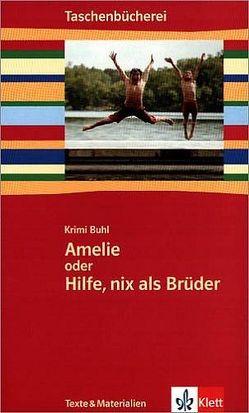 Amelie oder Hilfe, nix als Brüder von Buhl,  Krimi