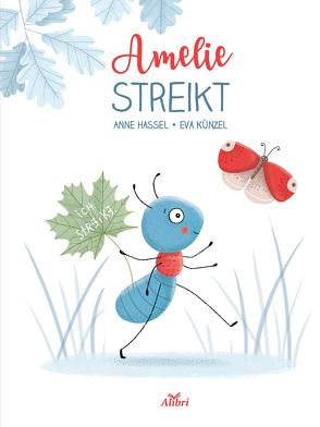 Amelie streikt von Hassel,  Anne, Künzel,  Eva