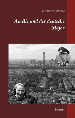 Amélie und der deutsche Major von Rehberg,  Juergen von