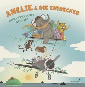 Amelie und die Entdecker von van den Speulhof,  Barbara, Zels,  Mirjam