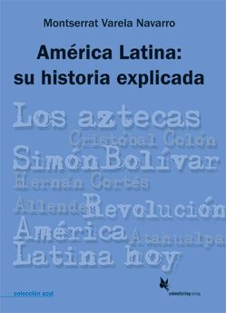 América Latina: su historia explicada von Varela Navarro,  Montserrat