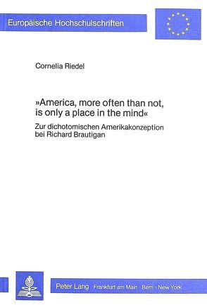 America, more often than not, is only a place in the mind von Riedel,  Cornelia