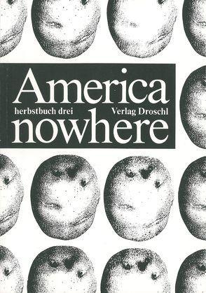 America nowhere von Bischof,  Rita, Flusser,  Vilém, Glaser,  Peter, Krause,  Werner, Lenk,  Elisabeth, Robbins,  David, Strasser,  Peter