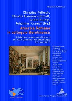 America Romana in colloquio Berolinensi: von Felbeck,  Christine, Hammerschmidt,  Claudia, Klump,  Andre, Kramer,  Johannes