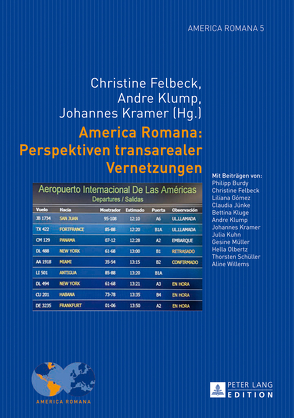America Romana: Perspektiven transarealer Vernetzungen von Felbeck,  Christine, Klump,  Andre, Kramer,  Johannes