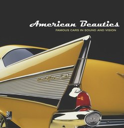 American Beauties – Famous Cars in Sound and Vision von Böckler,  Stefan