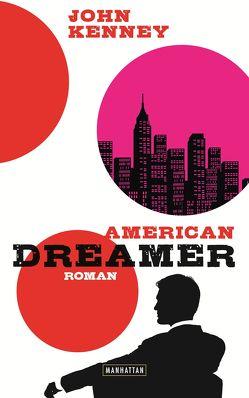 American Dreamer von Ingendaay,  Marcus, Kenney,  John