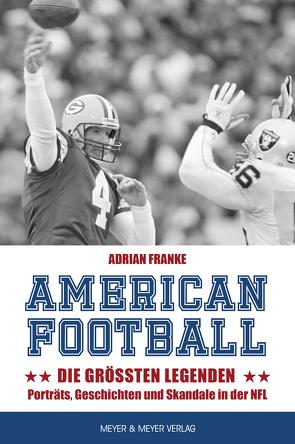 American Football: Die größten Legenden von Franke,  Adrian