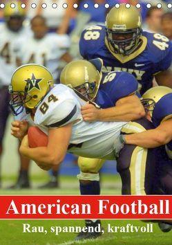 American Football. Rau, spannend, kraftvoll (Tischkalender 2019 DIN A5 hoch)