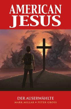 American Jesus von Gross,  Peter, Kronsbein,  Bernd, Millar,  Mark