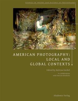 American Photography von Gockel,  Bettina, Munforte,  Patrizia