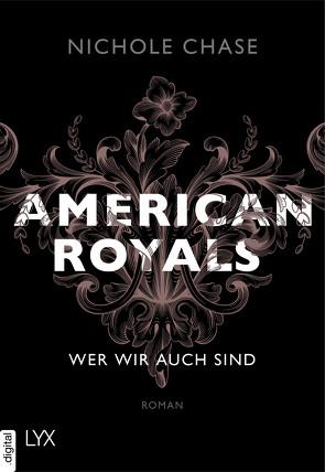 American Royals – Wer wir auch sind von Chase,  Nichole, Pilz,  Wiebke