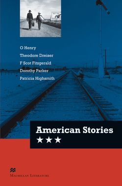 American Stories von Dreiser,  Theodore, Fitzgerald,  F. Scott, Henry,  O., Highsmith,  Patricia, Jones,  Ceri, Parker,  Dorothy, Thompson,  Lesley, Updike,  John