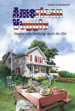 American Veggie von Erckenbrecht,  Irmela, Schneevoigt,  Margret