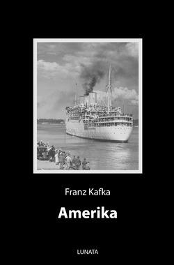 Amerika von Kafka,  Franz