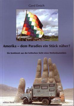 Amerika – dem Paradies ein Stück näher? von Emich,  Gerd