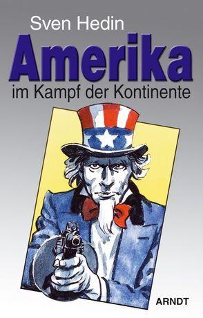 Amerika im Kampf der Kontinente von Hedin,  Sven