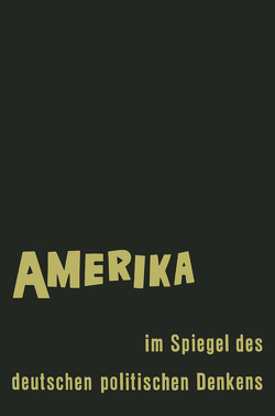 Amerika im Spiegel des deutschen politischen Denkens von Fraenkel,  Ernst