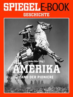 Amerika – Land der Pioniere von Dürr,  Anke