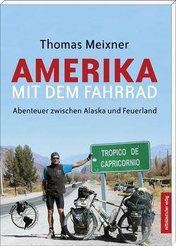 Amerika mit dem Fahrrad von Meixner,  Thomas