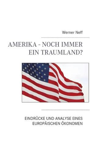 Amerika – Noch immer ein Traumland? von Neff,  Werner